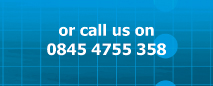 call us on 0845 4755 358